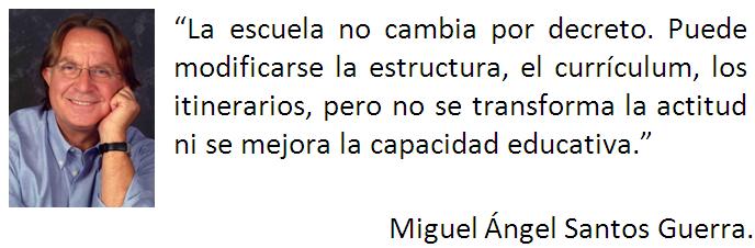 la escuela no cambia por decreto1 La escuela no cambia por decreto. Entrevista a Miguel Ángel Santos Guerra.
