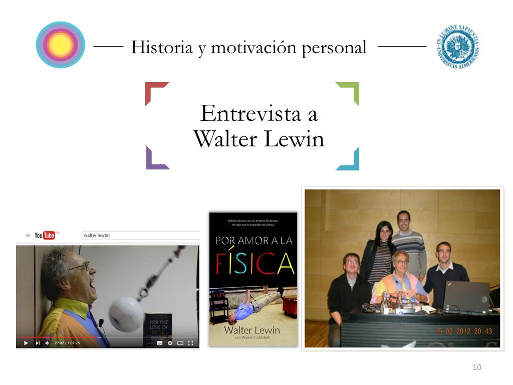 walter lewin El día que presenté mi tesis sobre divulgación científica.